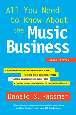 All You Need to Know About the Music Business - Donald S. Passman book