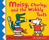 Maisy Charley And The Wobbly Tooth