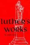 Luthers Works Vol 30