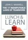 The 17 Indisputable Laws Of Teamwork Lunch  Learn