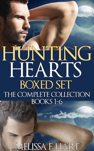 Melissa F. Hart - Hunting Hearts: Boxed Set (The Complete Collection, Books 1-6) (Werewolf Romance - Paranormal Romance)
