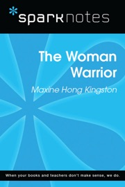 THE WOMAN WARRIOR (SPARKNOTES LITERATURE GUIDE)
