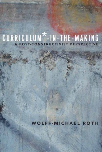 Wolff-Michael Roth - Curriculum*-in-the-Making