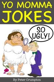 Yo Momma So Ugly Jokes - Peter Crumpton