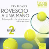 Essential Tennis 2. Rovescio a una mano