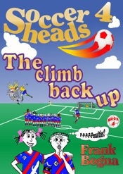 Download and Read Online Soccerheads 4:The climb back up