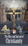 The Rise And Spread Of Christianity