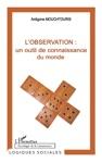 Lobservation Un Outil De Connaissance Du Monde