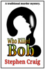 Stephen Craig - Who Killed Bob? artwork