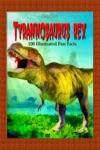 Tyrannosaurus Rex 100 Illustrated Fun Facts