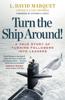 Turn The Ship Around! - L. David Marquet