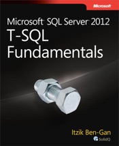Microsoft® SQL Server® 2012 T-SQL Fundamentals