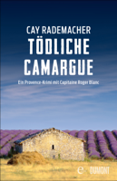 Cay Rademacher - Tödliche Camargue artwork