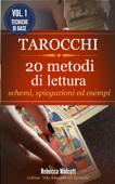 Tarocchi: 20 metodi di lettura con schemi, spiegazioni ed esempi Book Cover