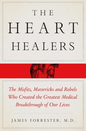 James Forrester, M.D. - The Heart Healers