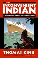 Thomas King - The Inconvenient Indian artwork