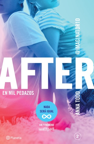 Anna Todd - After. En mil pedazos (Serie After 2) Edición mexicana