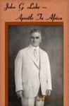 John G Lake  Apostle To Africa