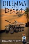Dilemma In The Desert