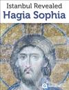 Istanbul Revealed Hagia Sophia Turkey Travel Guide