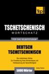 Deutsch-Tschetschenischer Wortschatz Fr Das Selbststudium 5000 Wrter
