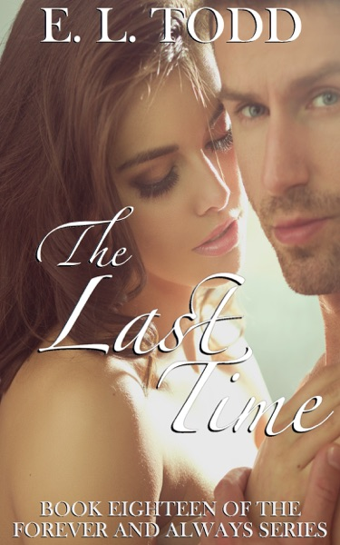 The Last Time (Forever and Always #18)