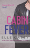 Love in New York: Book 2 (Cabin Fever) - Elle Casey