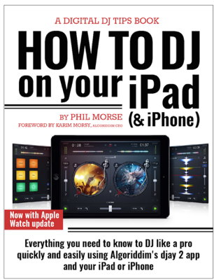 How to DJ on Your iPad (& iPhone) - Phil Morse book