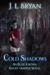 Cold Shadows Ellie Jordan Ghost Trapper Book 2