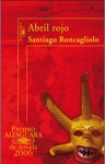 Abril Rojo Premio Alfaguara De Novela 2006