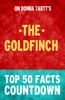 The Goldfinch by Donna Tartt: Top 50 Facts Countdown