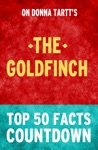The Goldfinch By Donna Tartt Top 50 Facts Countdown