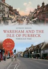 Wareham & the Isle of Purbeck Through Time