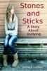 Stones and Sticks; A Story About Bullying