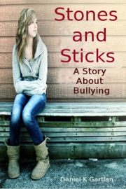 Stones And Sticks A Story About Bullying