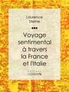 Voyage Sentimental  Travers La France Et LItalie