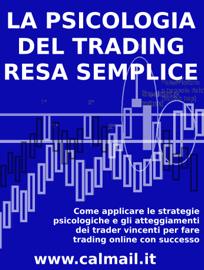 La psicologia del trading resa semplice.