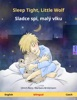 Sleep Tight, Little Wolf – Sladce Spi, Malý Vlku (English – Czech). Bilingual
