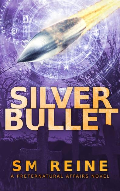 Silver Bullet Preternatural Affairs 2 By Sm Reine On Apple Books