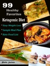 99 Healthy Favorites Ketogenic Diet