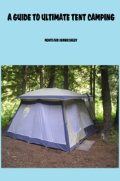 A Guide to Ultimate Tent Camping