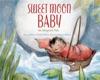 Sweet Moon Baby An Adoption Tale