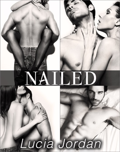 Lucia Jordan - Nailed - Complete Series