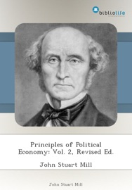 PRINCIPLES OF POLITICAL ECONOMY: VOL. 2, REVISED ED.