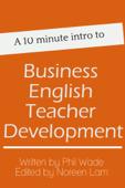 A 10 minute intro to Business English Teacher Development