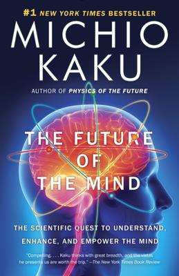 The Future of the Mind - Michio Kaku book