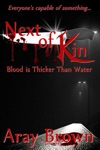 Blood Is Thicker Than Water Next Of Kin Book One
