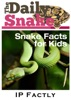 The Daily Snake: Snake Facts for Kids in a Newspaper-Style. Snake Books for Kids.