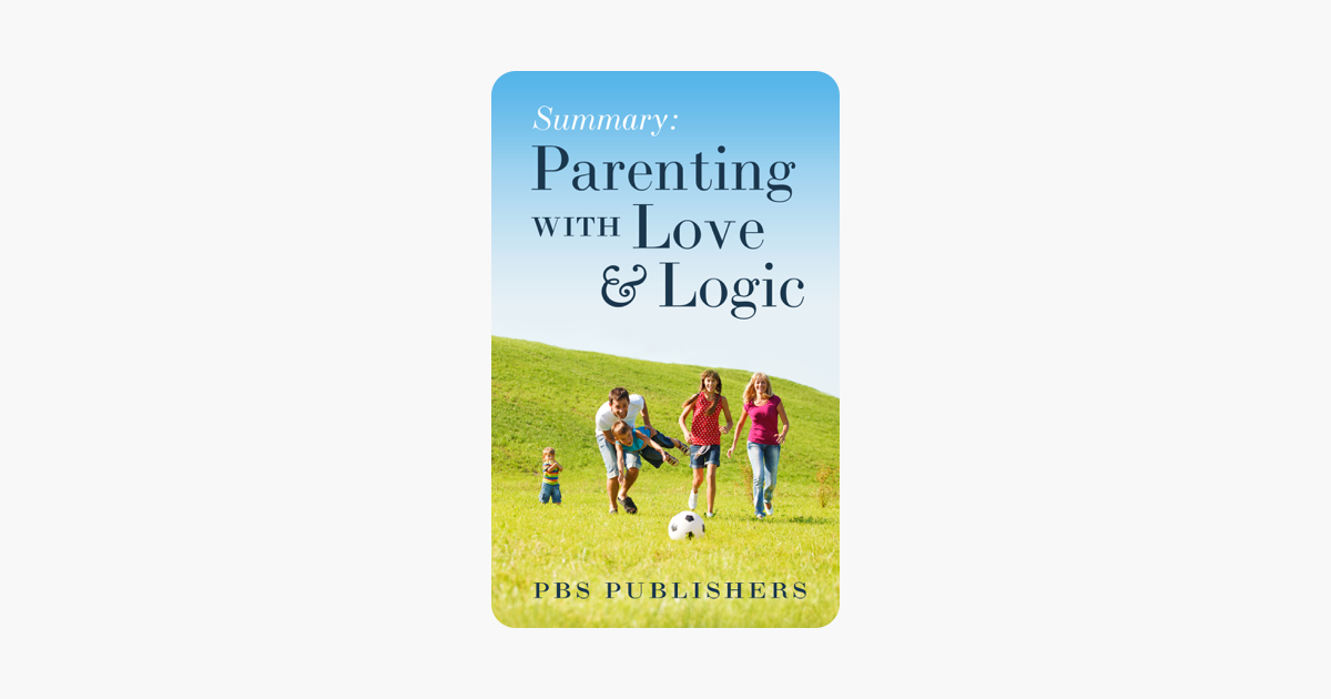 ‎Summary Parenting with Love and Logic