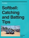 Softball Catching And Batting Tips